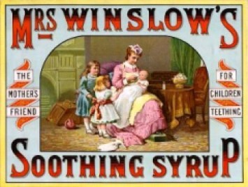 A 19th century advert for Mrs Winslow's Soothing Syrup, aimed at families one of the major ingredients was morphine